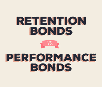 Retention Bond vs. Performance Bond