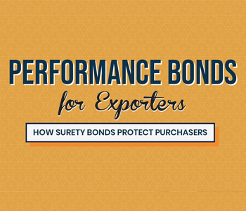 Performance Bonds for Exporters: How Surety Bonds Protect Purchasers