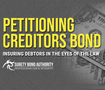 Petitioning Creditors Bonds: Insuring Debtors In The Eyes Of The Law