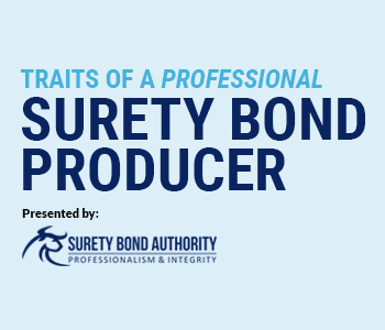 Traits of a Professional Surety Bond Producer