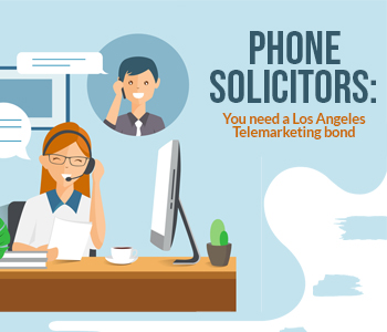 Phone Solicitors: You Need a Los Angeles Telemarketing Bond