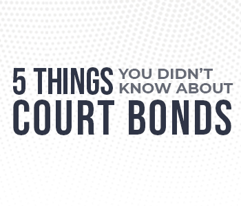 5 Things You Don't Know About Court Bonds