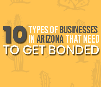 Businesses That Require AZ Surety Bonds