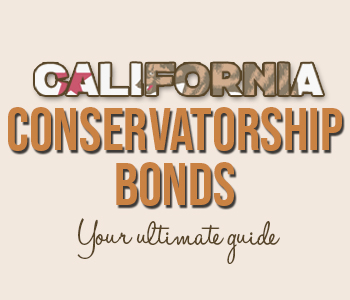 Guide to California Conservatorship Bonds