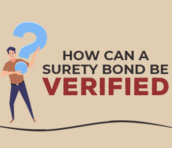 How can a surety bond be verified?
